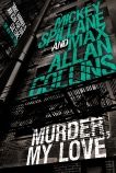 Mike Hammer: Murder, My Love, Collins, Max Allan & Spillane, Mickey