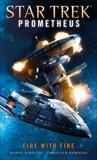 Star Trek Prometheus -Fire with Fire, Humberg, Christian & Perplies, Bernd