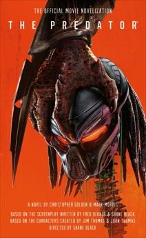 The Predator: The Official Movie Novelization, Golden, Christopher & Morris, Mark