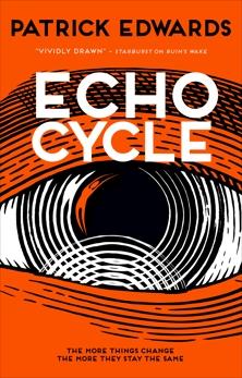 Echo Cycle, Edwards, Patrick