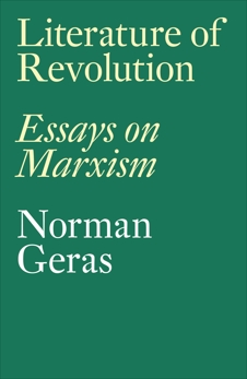 Literature of Revolution: Essays on Marxism, Geras, Norman