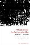 Fanaticism: On the Uses of an Idea, Toscano, Alberto