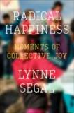 Radical Happiness: Moments of Collective Joy, Segal, Lynne