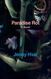 Paradise Rot: A Novel, Hval, Jenny