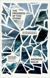 The Progress of This Storm: Nature and Society in a Warming World, Malm, Andreas