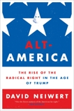 Alt-America: The Rise of the Radical Right in the Age of Trump, Neiwert, David