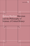 Marxism and the Philosophy of Science: A Critical History, Sheehan, Helena