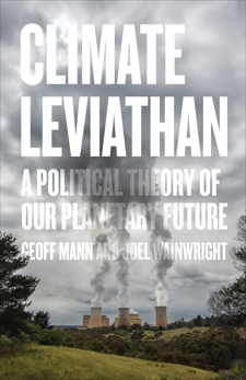 Climate Leviathan: A Political Theory of Our Planetary Future, Wainwright, Joel & Mann, Geoff