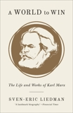 A World to Win: The Life and Works of Karl Marx, Liedman, Sven-Eric