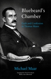 Bluebeard's Chamber: Guilt and Confession in Thomas Mann, Maar, Michael