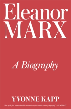 Eleanor Marx: A Biography, Kapp, Yvonne