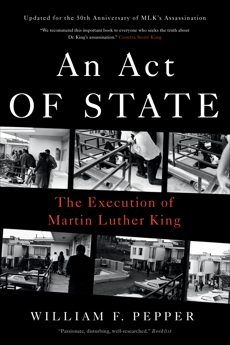 An Act of State: The Execution of Martin Luther King, Pepper, William F.