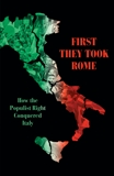 First They Took Rome: How the Populist Right Conquered Italy, Broder, David