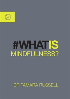 What is Mindfulness?, Russell, Tamara