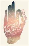 Instant Presence: Allow Natural Meditation to Happen, Vita, Enza