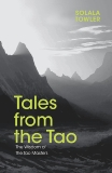 Tales from the Tao: The Wisdom of the Taoist Masters, Towler, Solala