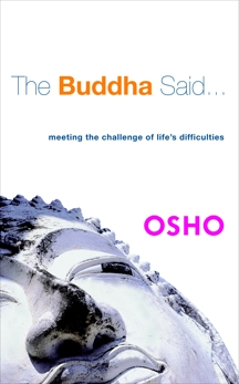 The Buddha Said...: Meeting the Challenge of Life's Difficulties