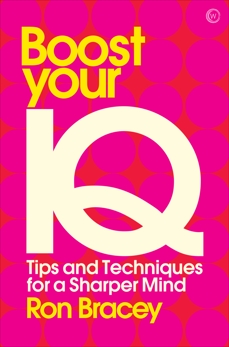 Boost your IQ: Tips and Techniques for a Sharper Mind, Bracey, Ron