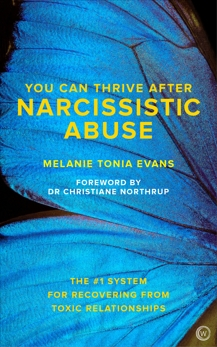 You Can Thrive After Narcissistic Abuse: The #1 System for Recovering from Toxic Relationships, Evans, Melanie Tonia