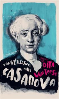 Conversations with Casanova: A Fictional Dialogue Based on Biographical Facts, Parker, Derek