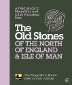 The Old Stones of the North of England & Isle of Man: A Field Guide to Megalithic and Other Prehistoric Sites, Burnham, Andy