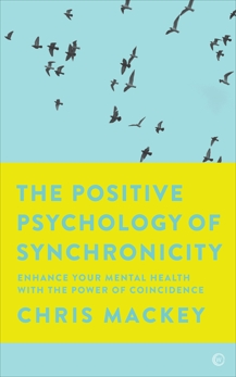 The Positive Psychology of Synchronicity: Enhance Your Mental Health with the Power of Coincidence