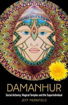 Damanhur: Social Alchemy, Magical Temples and the Superindividual