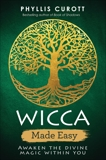 Wicca Made Easy: Awaken the Divine Magic within You, Curott, Phyllis