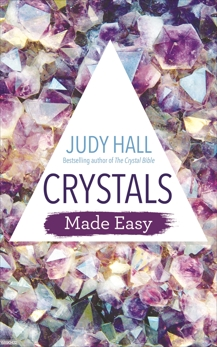 Crystals Made Easy, Hall, Judy