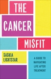 The Cancer Misfit: A Guide to Navigating Life After Treatment, Lightstar, Saskia