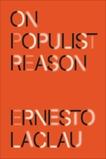 On Populist Reason, Laclau, Ernesto