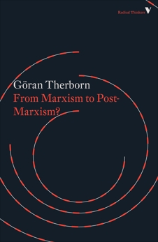 From Marxism to Post-Marxism?, Therborn, Goran