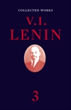 Collected Works, Volume 3, Lenin, V. I.
