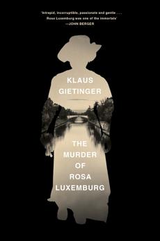 The Murder of Rosa Luxemburg, Gietinger, Klaus