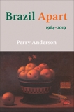 Brazil Apart: 1964-2019, Anderson, Perry