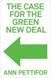 The Case for the Green New Deal, Pettifor, Ann
