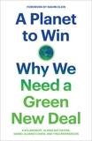 A Planet to Win: Why We Need a Green New Deal, Aronoff, Kate & Battistoni, Alyssa & Cohen, Daniel Aldana & Riofrancos, Thea