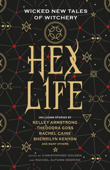 Hex Life: Wicked New Tales of Witchery, Kenyon, Sherrilyn & Armstrong, Kelley & Caine, Rachael