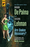 Are Snakes Necessary?, De Palma, Brian & Lehman, Susan