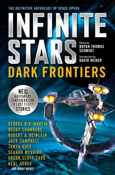 INFINITE STARS: DARK FRONTIERS, Card, Orson Scott & Chambers, Becky & Campbell, Jack & Huff, Tanya