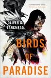 Birds of Paradise, Langmead, Oliver K.