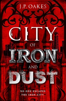 City of Iron and Dust, Oakes, J.P.