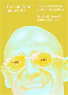 The Last Man Takes LSD: Foucault and the End of Revolution, Dean, Mitchell