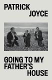 Going to My Father's House: A History of My Times, Joyce, Patrick