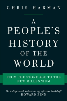 A People's History of the World: From the Stone Age to the New Millennium, Harman, Chris