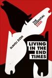 Living in the End Times, Zizek, Slavoj