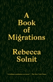 A Book of Migrations, Solnit, Rebecca