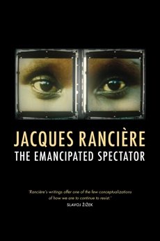 The Emancipated Spectator, Ranciere, Jacques