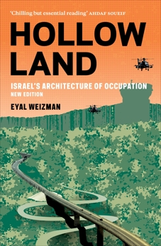 Hollow Land: Israel's Architecture of Occupation, Weizman, Eyal