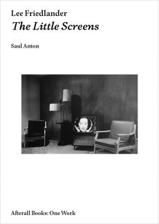 Lee Friedlander: The Little Screens, Anton, Saul